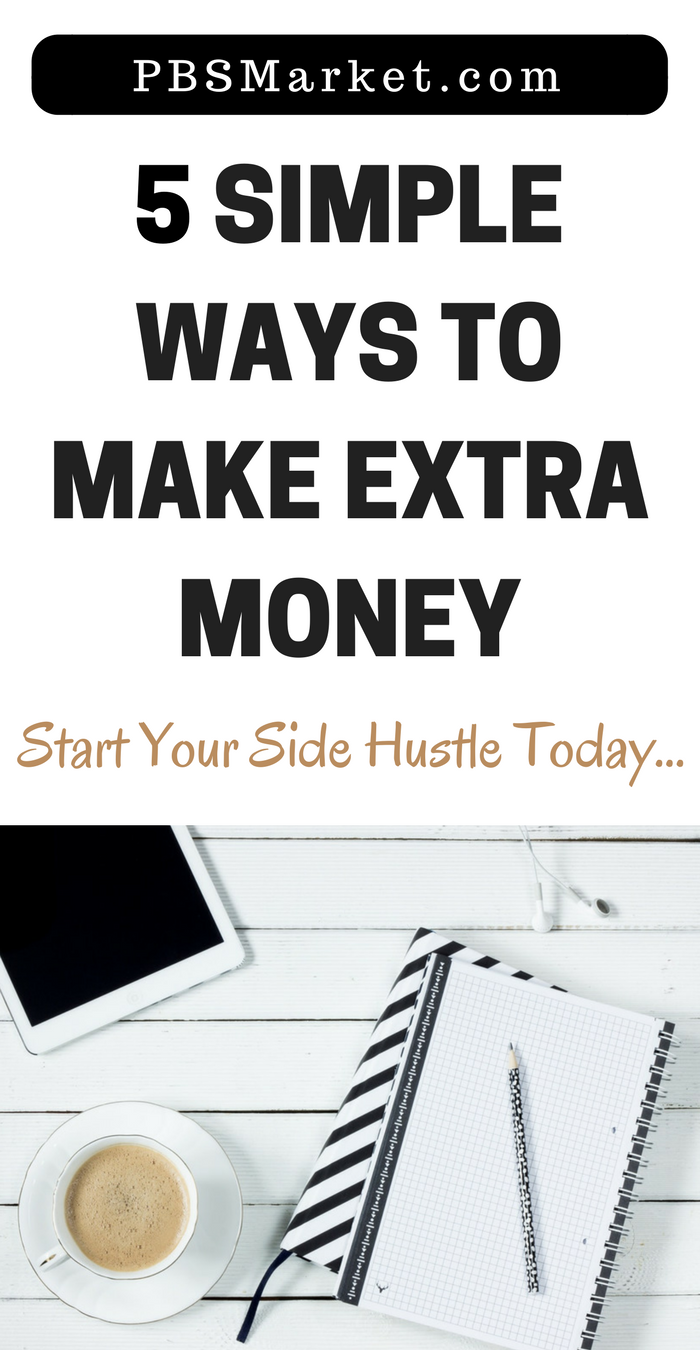 Learn 5 Ways to Make Extra Money with side hustles anyone can do