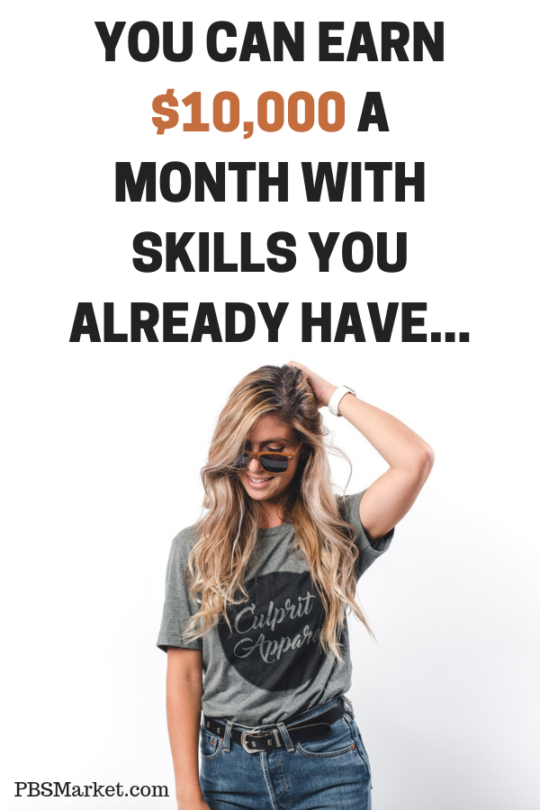 You Can Earn 10000 a Month With Skills You Already Have